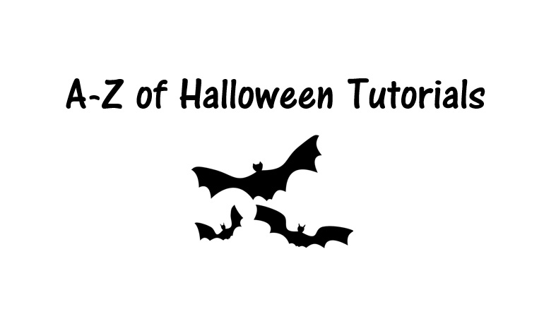 A-Z of Halloween Tutorials